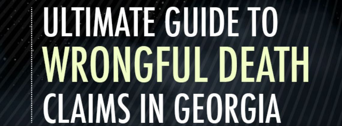 A Comprehensive Guide To Wrongful Death Cases In Georgia